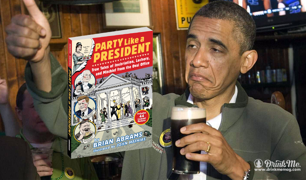 Party Like A President Drink Me Magazine