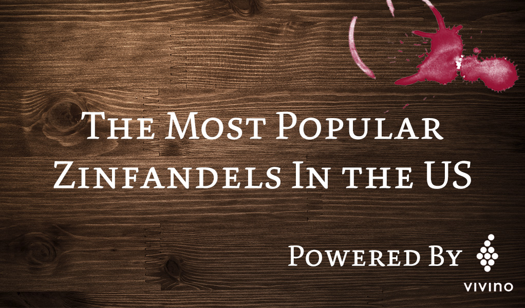 Most Popular Zinfandels in The USA