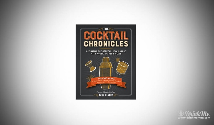 The Cocktail Chronicles drinkmemag.com drink me