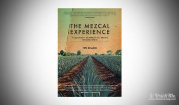 The Mezcal Experience drinkmemag.com drink me The Mezcal Experience