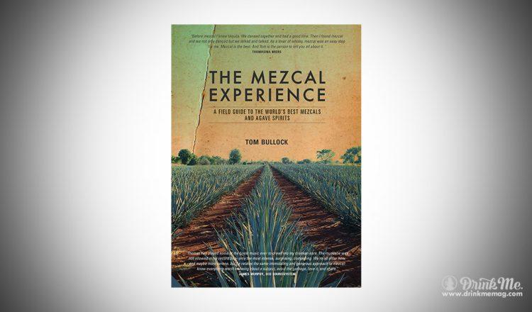The Mezcal Experience drinkmemag.com drink me The Mezcal Experience